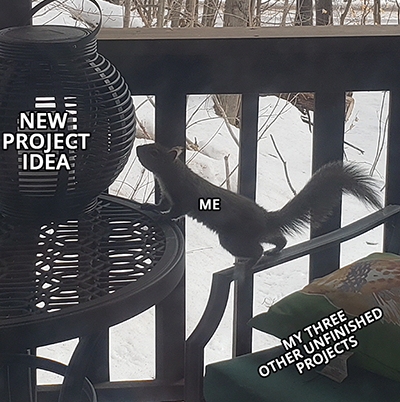 """Photograph of a squirrel, labelled """"me"""" with its hind legs on a chair arm as the chair is labelled """"my three other unfinished projects"""" and its front legs on a patio table, looking eagerly at a lantern that says """"new project idea"""" set on the table. This image was used as an example template for a meme to explain the structural diagrams."""