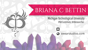 Designed image of a business card which is a very light white grey shade and has crystals faded along the bottom. A pink ribbon with a Swear heart themed baroque style pattern extends from the right, with Briana's name in it. Her university and position are below, and below this are fields for email and website. To the left, her initial logo is visible.