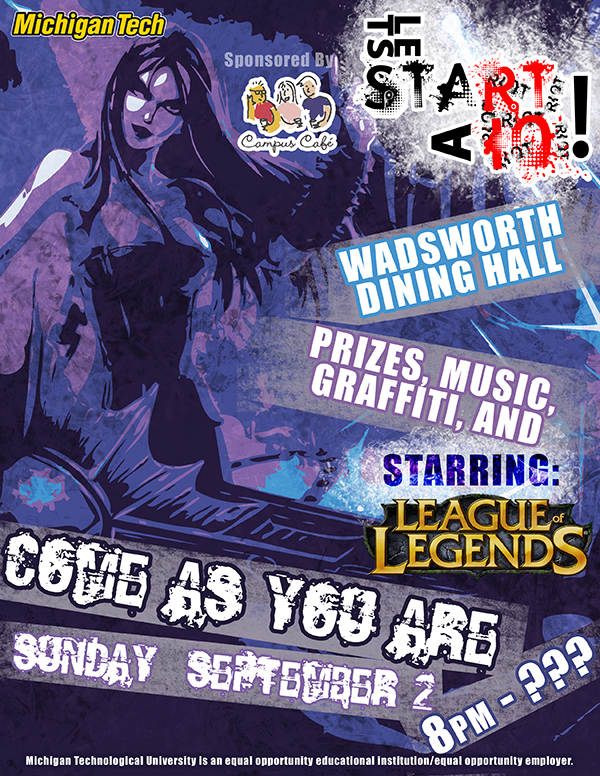 """Flyer design showcasing Morgana from League of Legends in the in-game band Pentakill, highly stylized to fit into a graffitti and paint-splatter style. The logo """"Let's Start a Riot!"""" appears in the upper right corner, with a description of the location and event below. At the bottom, the text """"Come As You Are"""" and the event date appear in distressed text."""