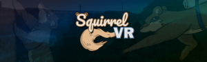Hero graphic for the store page of Squirrel VR, which shows the logo text of Squirrel VR with ears on the S and a tail extending from the V in the center. A landscape from the game is faintly visible in the back, with semi transparent images of the squirrel extending a paw forward on the right, and climbing on the left.