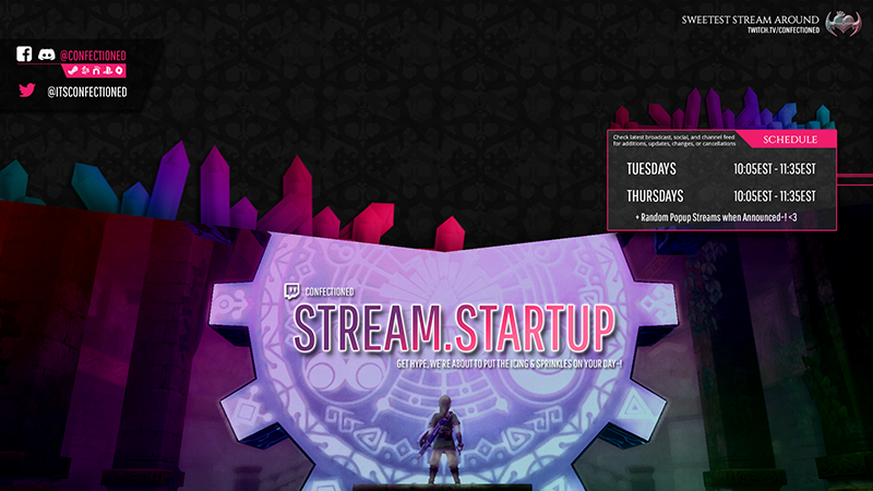 """Graphic for a Twitch stream to appear as the live video is starting up. The image is a deep charcoal with a heart baroque pattern behind it. Cut above this background with crystals jutting from the left side is an image from the game The Legend of Zelda Skyward Sword where Link stands in front of the Door of Time. The image is washed with a gradient of pink to teal to match the crystals. On the Door in the image, the text """"Stream.Startup"""" is large, and underneath as a subheader it says """"Get Hype, we're about to put the icing and sprinkles on your day!"""" In the upper right, a logo for the stream and the text """"Sweetest Stream Around"""" appears alongside a direct link. On the left, a minimal banner shows various social media information. In the middle right, a box floats with a crystal cluster above it that shows scheduling information."""