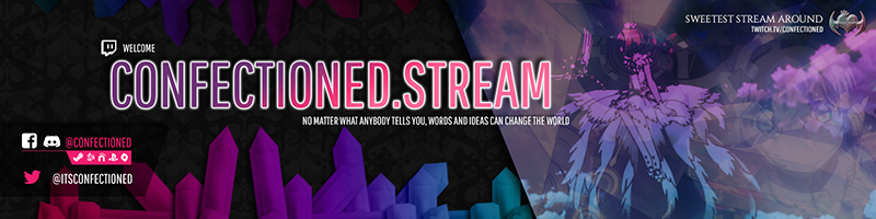 """Banner image for a Twitch channel page. It is dark charcoal with a dark pink to teal gradient of crystals along the bottom and a faded crystal gradient along the top. A cutout that appears glassy is on the right, featuring images of the magical girl Cardcaptor Sakura colored in a similar gradient. In the upper right there is a logo, the text """"Sweetest Stream Around"""" and a direct link. In the lower left there is a minimal banner describing social media information. In the center in large text it says """"Confectioned.Stream"""" and below as a subheader it says """"No Matter what anybody tells you, words and ideas can change the world"""""""